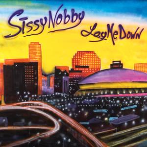 Sissy Nobby - Lay Me Down