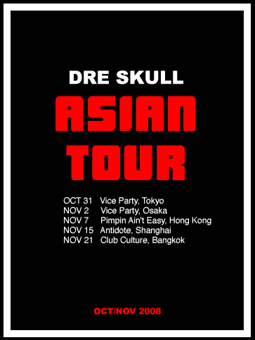 Dre Skull Asian Tour