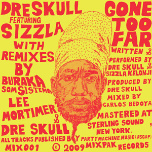Dre Skull - Gone Too Far ft. Sizzla