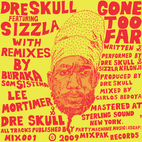 Dre Skull featuring Sizzla - Gone Too Far Cover Art
