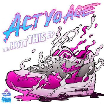 Act Yo Age - Hott This EP