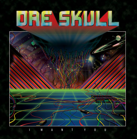Dre Skull I Want You Record Cover