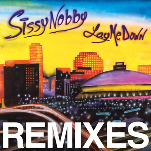 Sissy Nobby - Lay Me Down (Remixes)